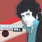 TBob Dylan in the 80's: Volume One.