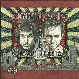 Dylan, Cash and the Nashville Cats.