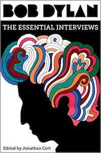 Bob Dylan: The Essential Interviews.