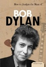 How to Analyze the Music of Bob Dylan.